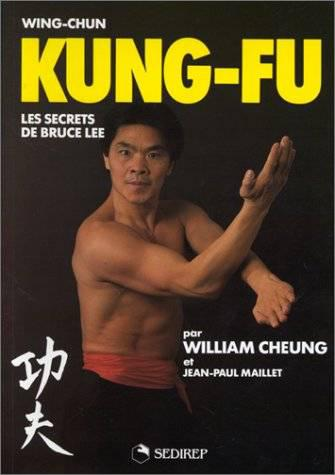 Wing chun kung fu-les secrets de Bruce lee- William Cheung