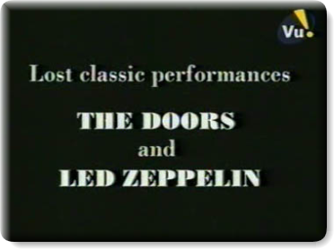 The Doors – Led Zeppelin – Lost Performances 68-69