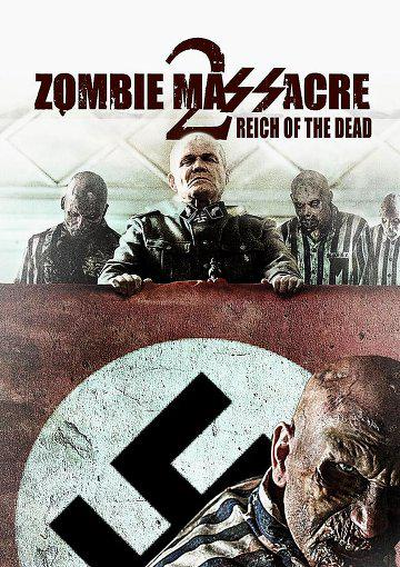 Zombie Massacre 2: Reich of the Dead (Vostfr)