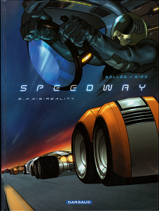 Speedway - Tome 2 - Axis Reality