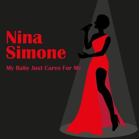 Nina Simone - My Baby Just Cares For Me (2015)