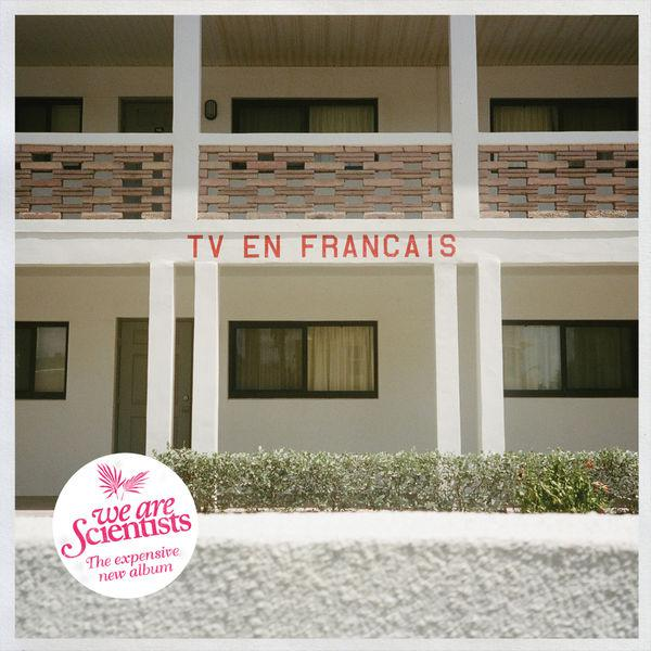 We Are Scientists - TV En Francais (2014)