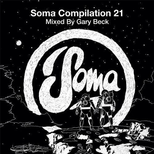 Telecharger Soma Compilation 21 (Mixed by Gary Beck) [MP3]