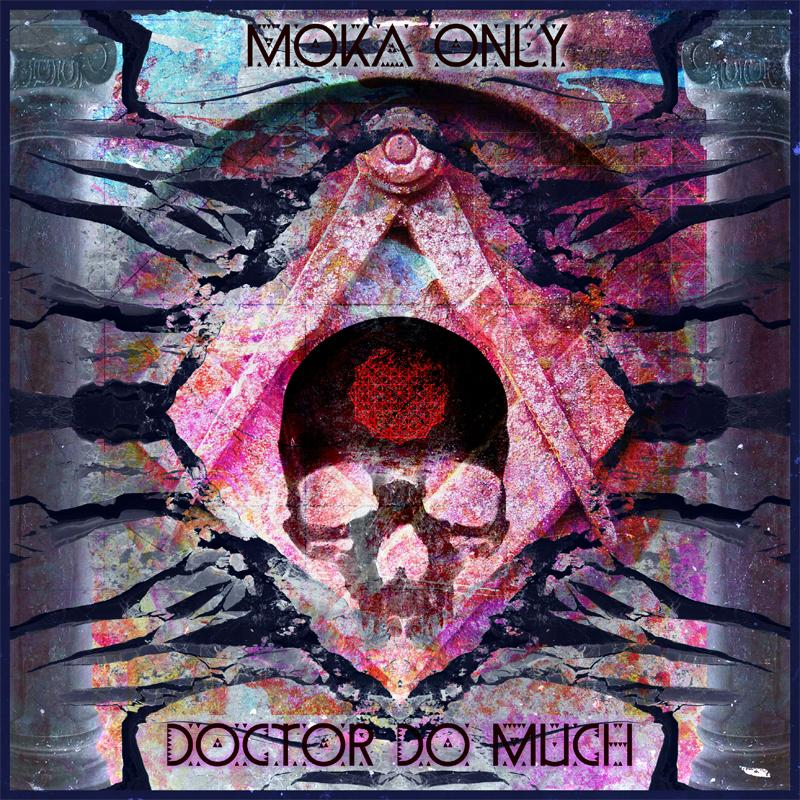 Moka Only - Doctor Do Much (2013) [MULTI]