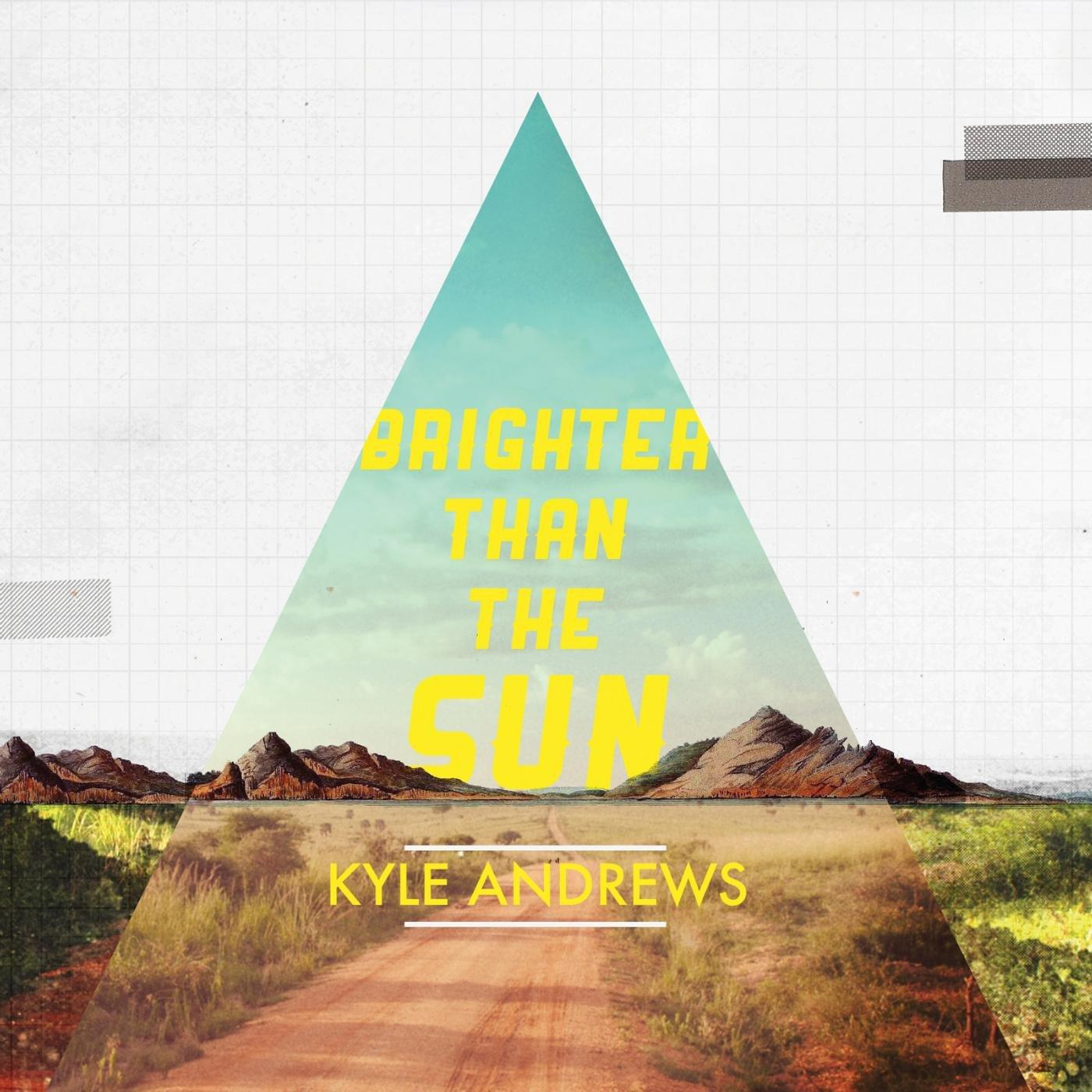 Kyle Andrews - Brighter Than The Sun (2013) [MULTI]