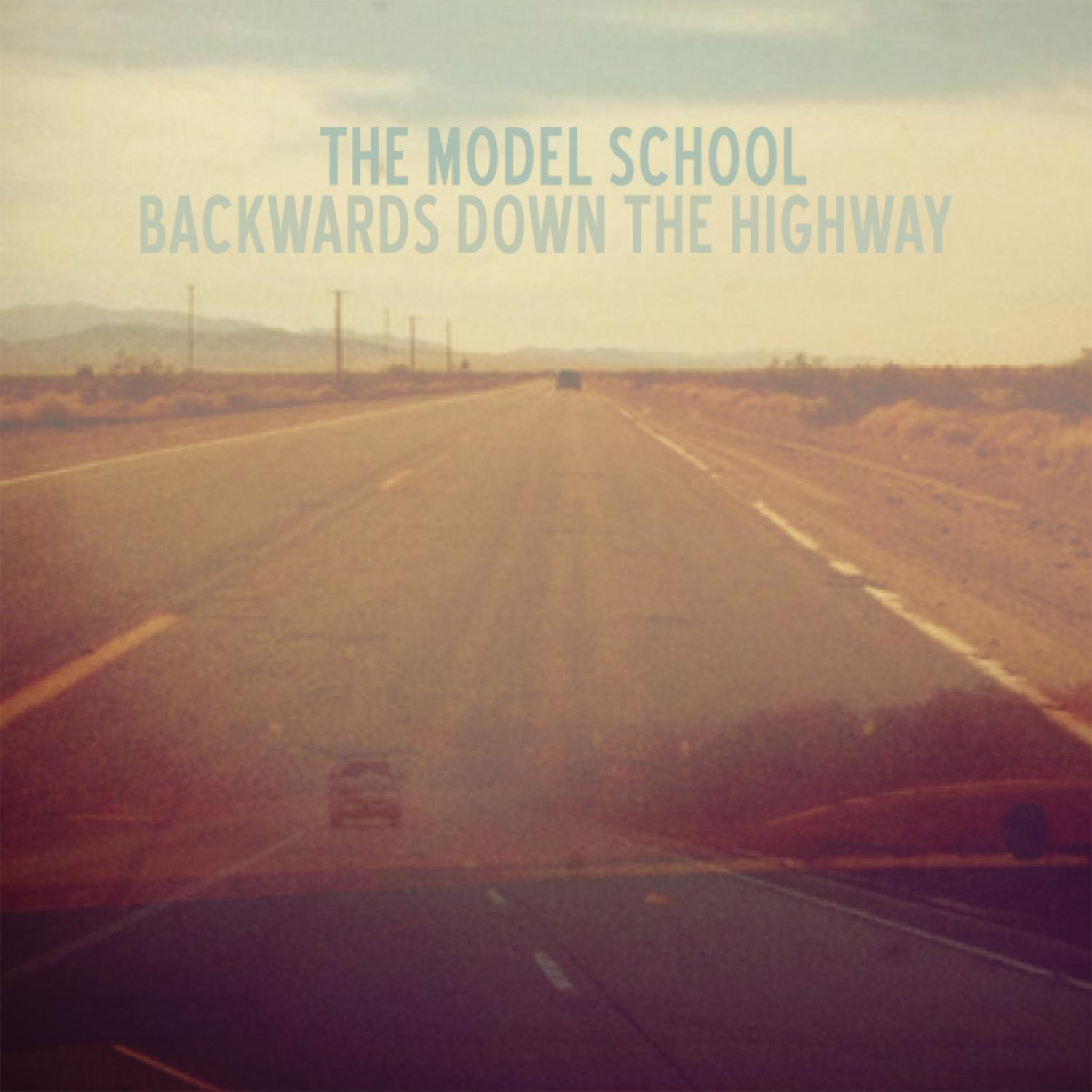 The Model School - Backwards Down The Highway [MULTI]