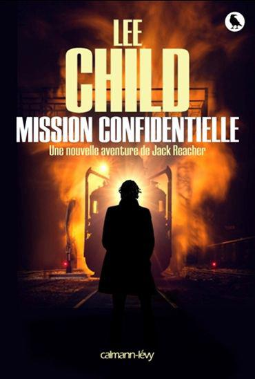 Lee Child - Mission confidentielle: Les 0rigines du mystère Reacher (2015)