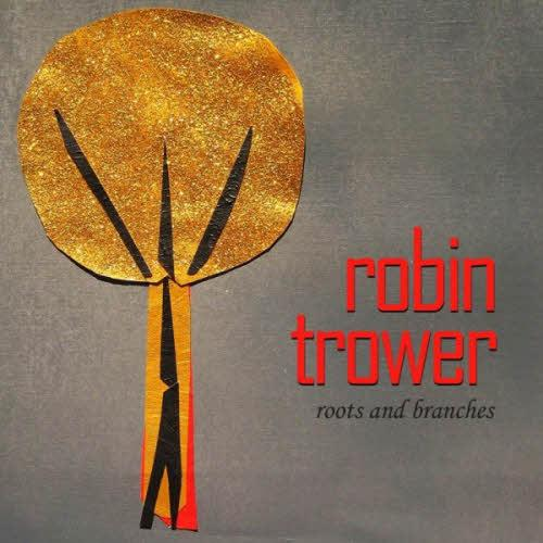 Robin Trower - Roots And Branches (2013) [MULTI]