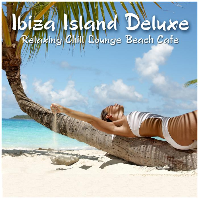 Ibiza Island Deluxe Relaxing Chill Lounge Beach Cafe (2013) [MULTI]