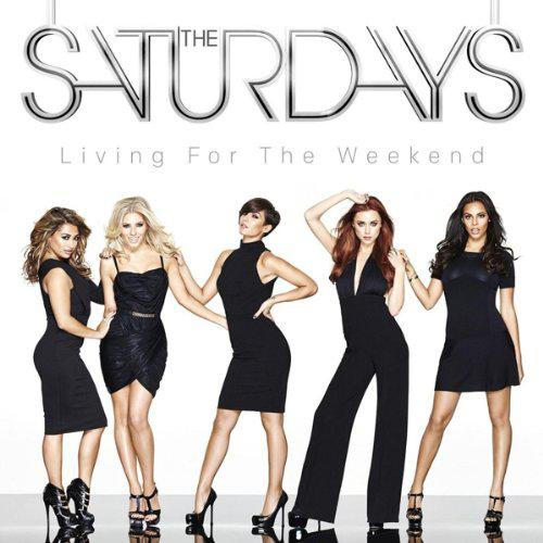 The Saturdays - Living For The Weekend (2013) [MULTI]