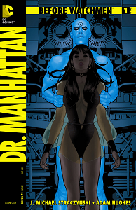 Before Watchmen - Dr Manhattan - Tome 1