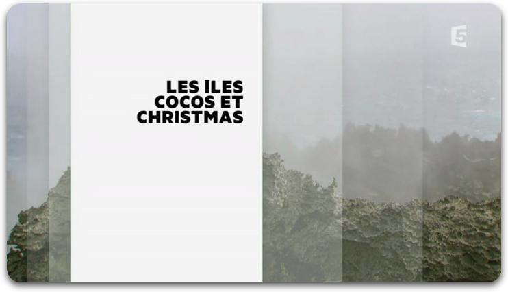 [Multi] Les Îles Cocos Et Christmas [FRENCH | PDTV]