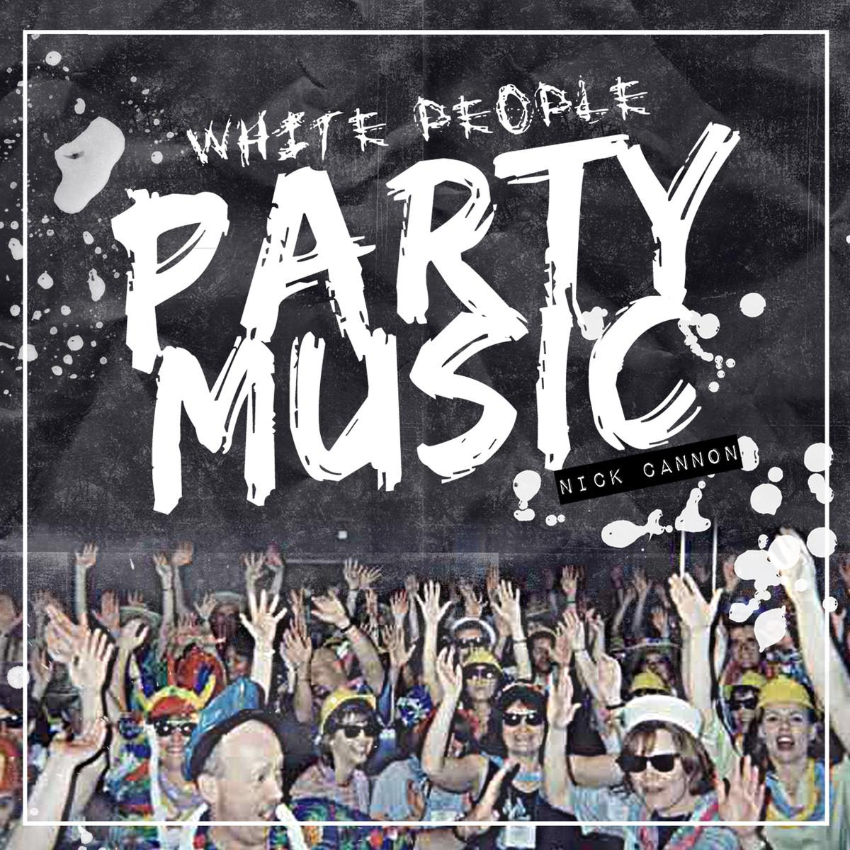 Nick Cannon - White People Party Music (2014)
