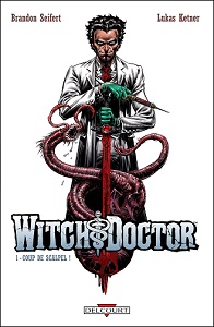 Witch Doctor - Tome 1 - Coup de Scalpel!