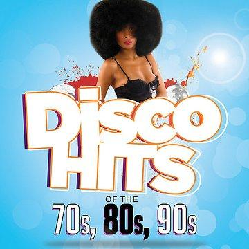 [Multi] Disco Hits of The '70s, '80s & '90s (2013)