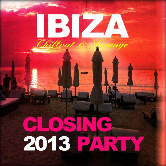 Ibiza Chillout and Lounge Closing Party 2013 [MULTI]