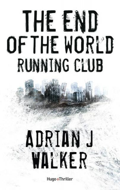 Adrian J. Walker - The End Of The World Running Club