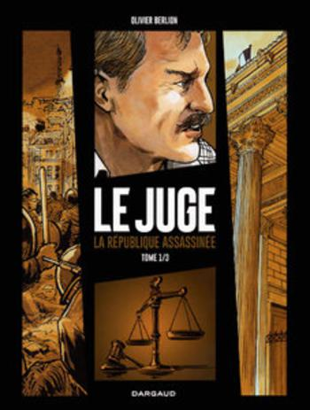 Le Juge - La R�publique Assassin�e - T1 - Chicago sur Rh�ne