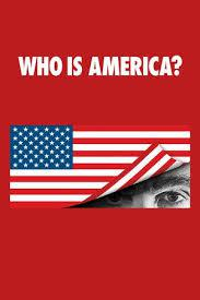 Who Is America? Saison 1 Vostfr
