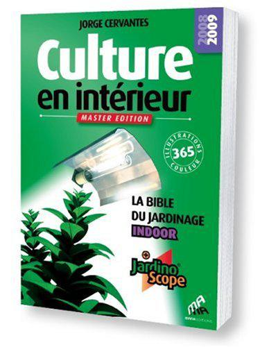 Culture en interieur Master Edition : La bible du jardinage indoor - Jorge Cervantes sur Bookys