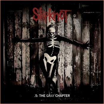 Slipknot - .5: The Gray Chapter (Deluxe Edition) - 2014 - 320Kbps