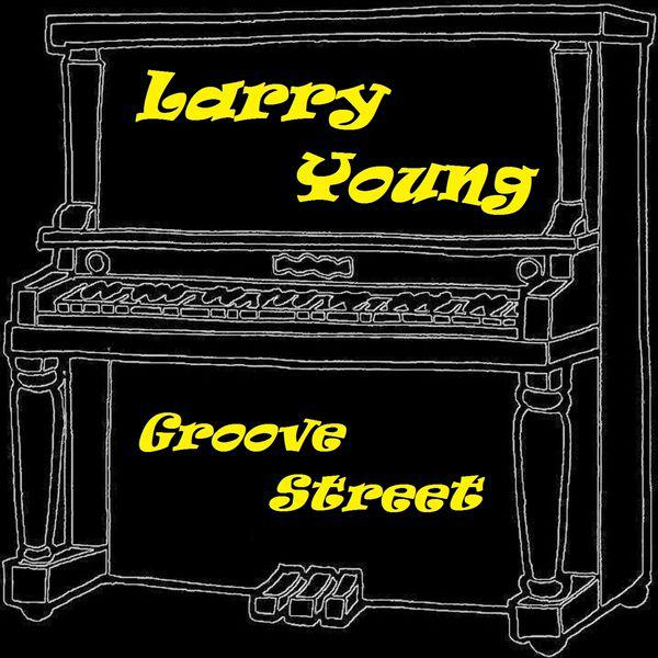 larry young - groove street (2013) [MULTI]