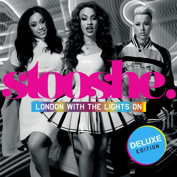 Stooshe - London With The Lights On (2013)