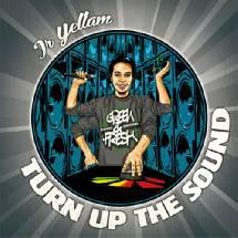 Jr Yellam - Turn Up The Sound
