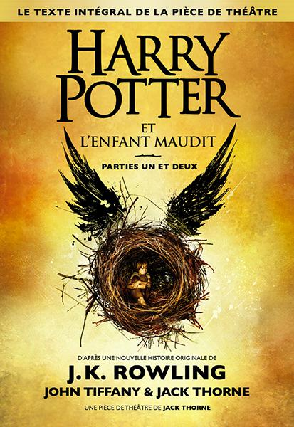 J.K. Rowling et John Tiffany et Jack Thorne - Harry Potter et l'Enfant Maudit