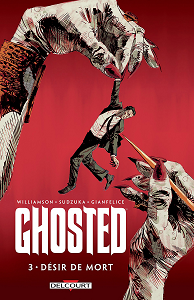 Ghosted [Tome 03] [BD]