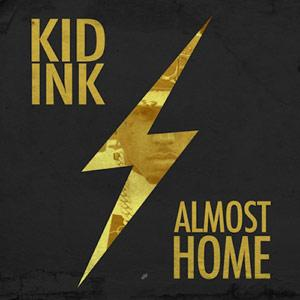 Kid Ink - Almost Home ep (2013) [MULTI]