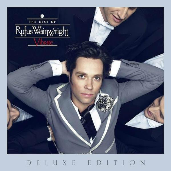 Rufus Wainwright - Vibrate The Best Of (2014)