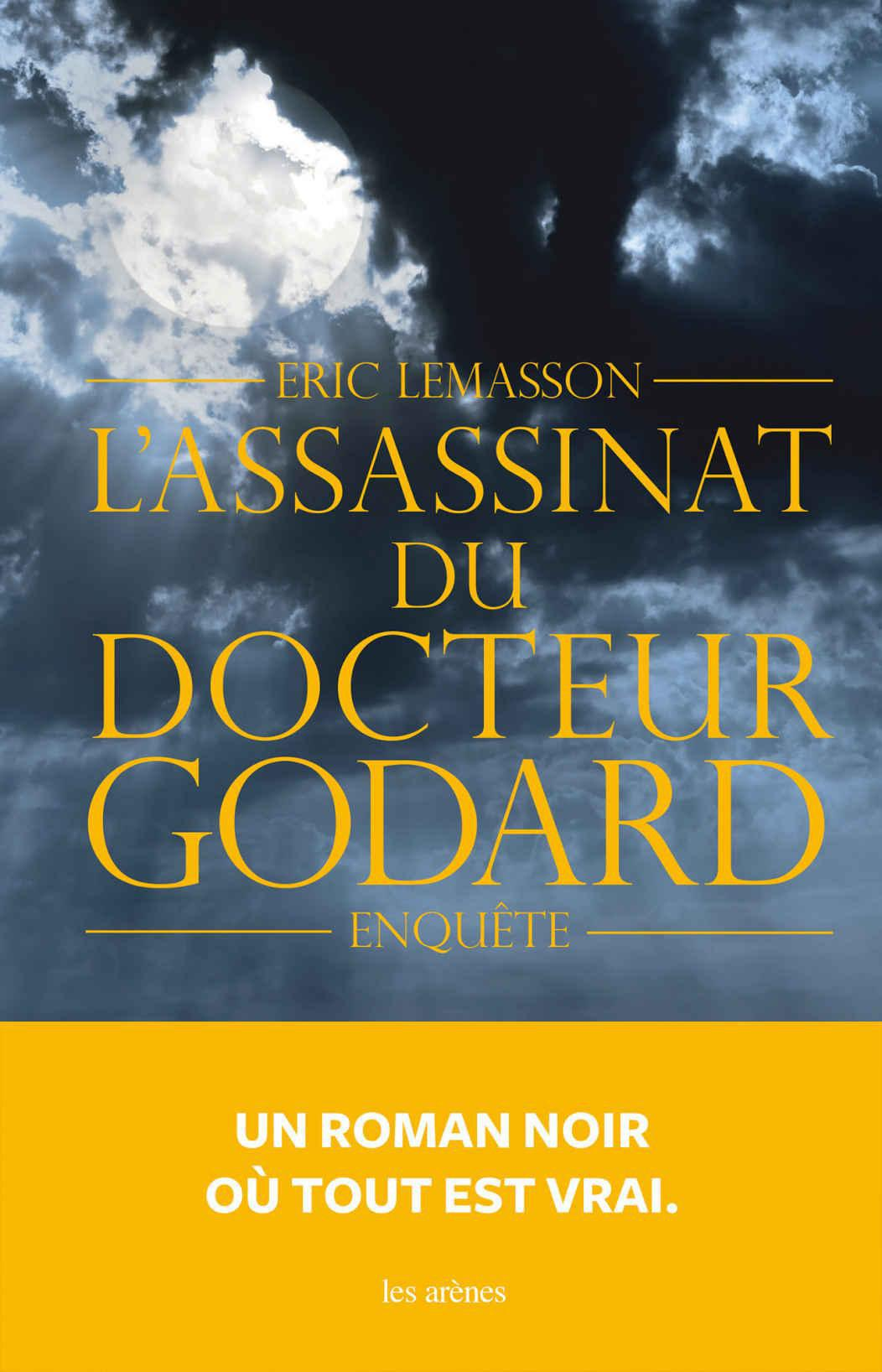 L'assassinat du Dr Godard - Eric Lemasson