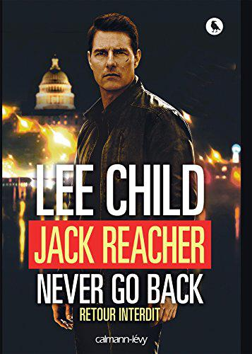 Lee Child - Tome 18: Jack Reacher Never go back (Retour interdit) (2016)
