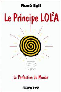 Le Principe LOLA – La Perfection Du Monde