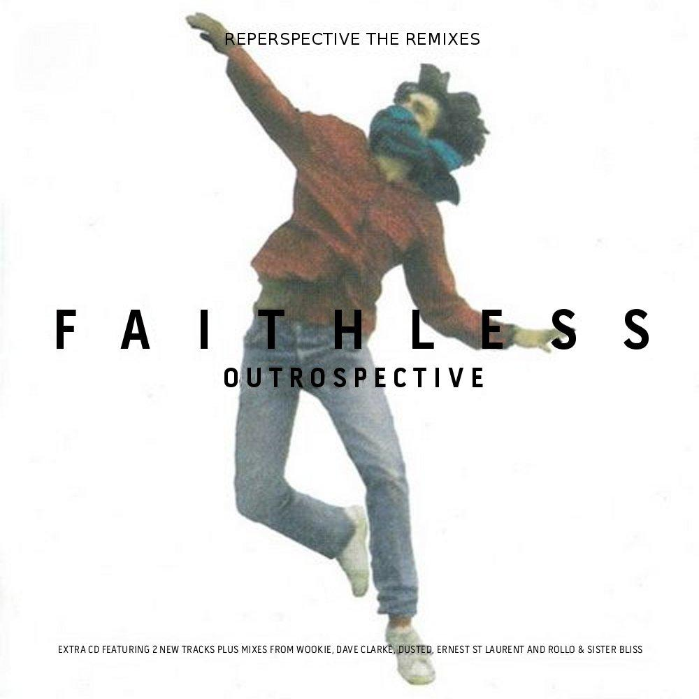 Faithless - Outrospective Reperspective The Remixes [MULTI]