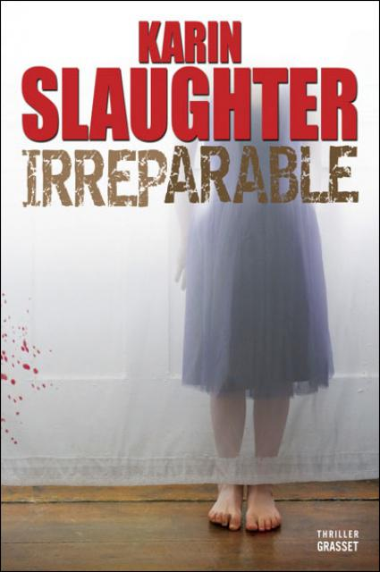 Karin Slaughter - Irréparable