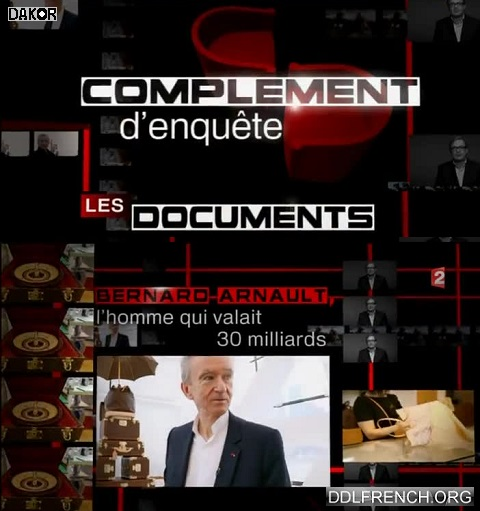 replay france 2 Complément d'enquête Bernard Arnault L'homme Qui Valait 30 Milliards streaming 1fichier uptobox uploaded torrent