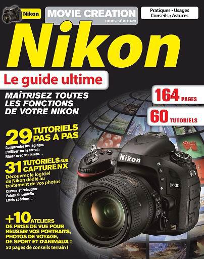 Movie Creation Magazine Hors-Serie No.8 - Nikon : Le Guide Ultimate