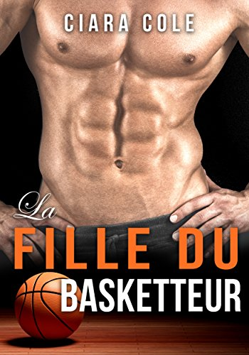 la fille du basketteur (2017) - Ciara Cole