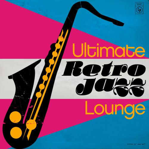 Ultimate Retro Jazz Lounge (2014)