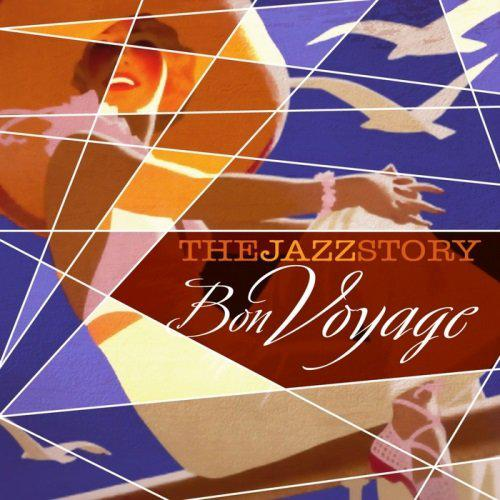 The Jazz Story Bon Voyage (2014)