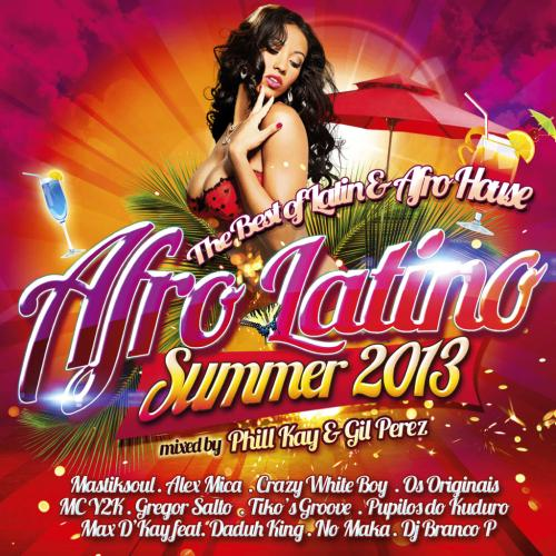 [MULTI] Afro Latino Summer 2013 - Mixed by Phill Kay & Gil Perez (2013)