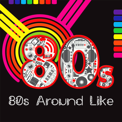[Multi] 80s Around Like (2013)