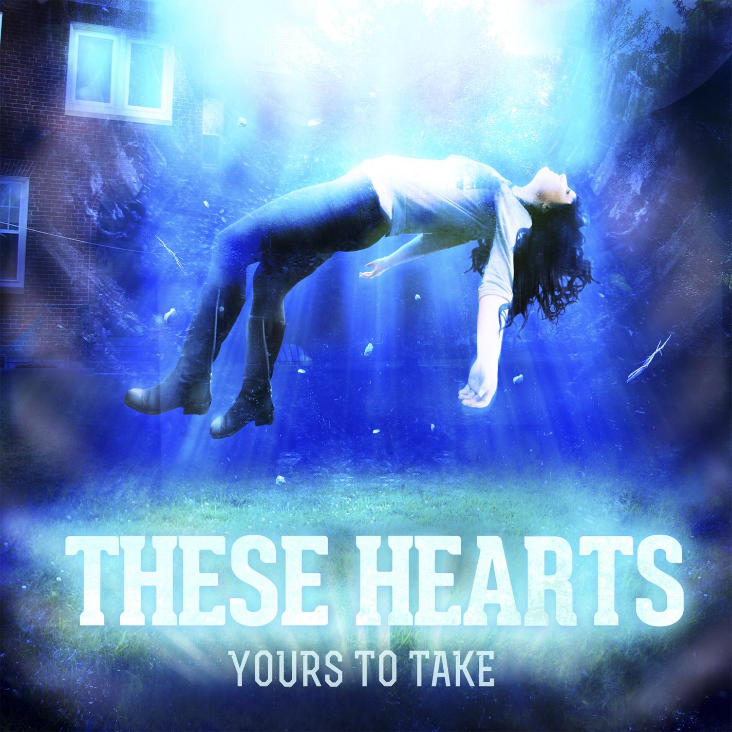 These Hearts - Yours To Take (2013) [MULTI]