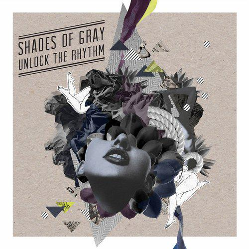 Shades Of Gray - Unlock The Rhythm (2014)