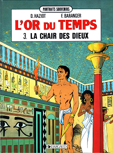 L'Or du Temps - Tome 3 - La Chair des Dieux