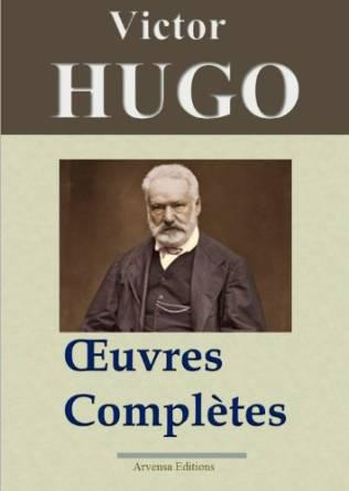 Victor Hugo - Oeuvres Complètes
