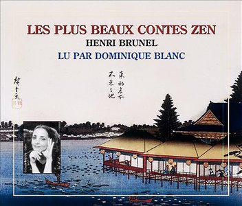 Les Plus beaus contes Zen : Henri Brunel [AUDIOBOOK]