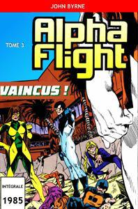 Alpha Flight 03 - Intégrale 1985 [COMICS]